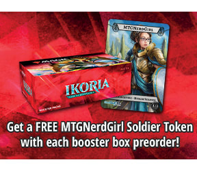 Get a FREE MTGNerdGirl Soldier Token with each booster box preorder!