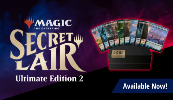 Secret Lair Drop Series Ultimate Edition 2 available now!