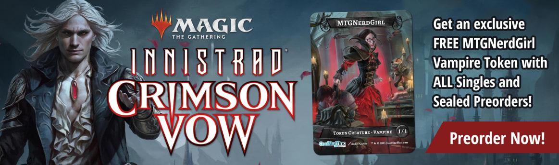 Preorder MTG Innistrad Crimson Vow today and get a FREE MTG Nerd Girl Vampire Token!