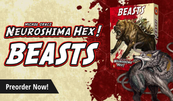 Preorder Neuroshima Hex 3.0 Beasts Expansion today!