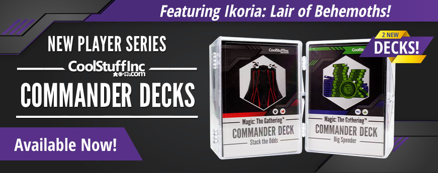New Player Series Ikoria Commander Decks available now!