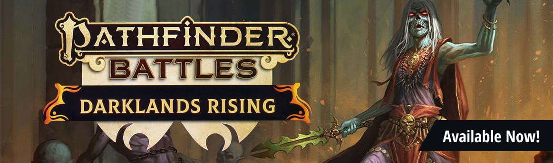 Pathfinder Battles: Darklands Rising available now!