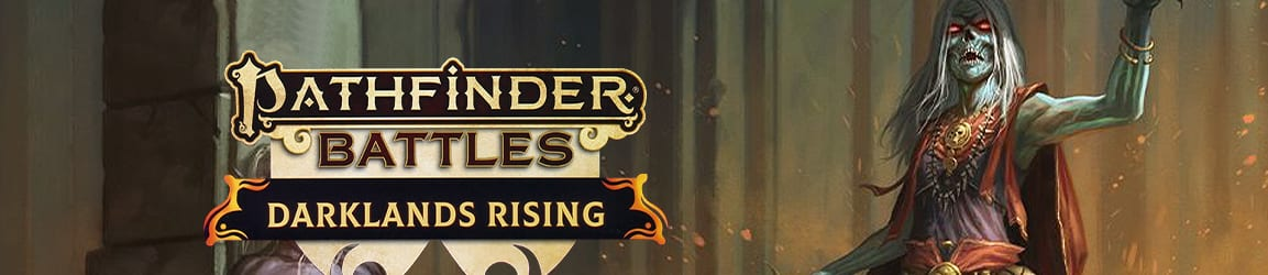 Pathfinder Battles - Darklands Rising