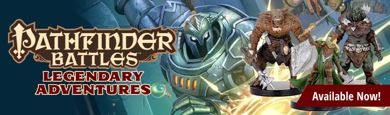 Pathfinder Battles Legendary Adventures available now