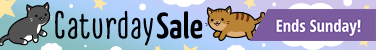 Caturday Sale ends Sunday