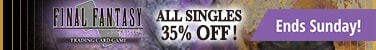 35% off ALL Final Fantasy TCG Singles