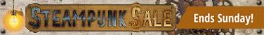 Steampunk Sale ends Sunday
