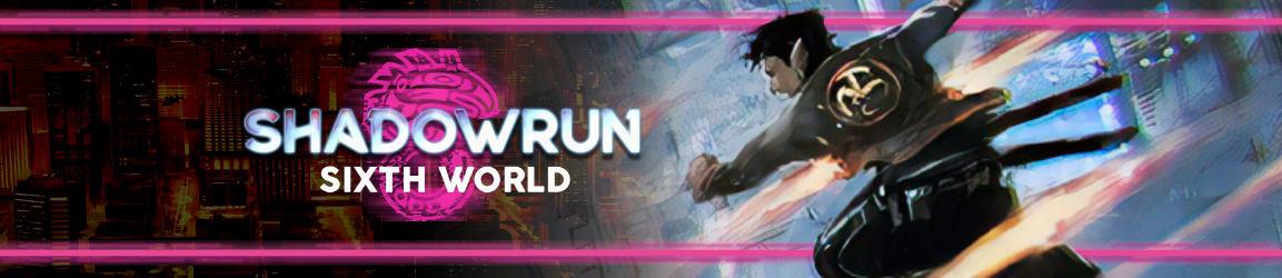 Shadowrun - Sixth World
