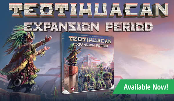 Teotihuacan: Expansion Period Expansion available today!