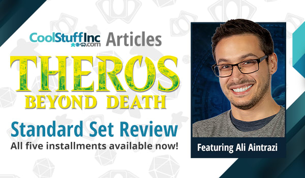 Theros Beyond Death Standard Set Review Featuring Ali Aintrazi