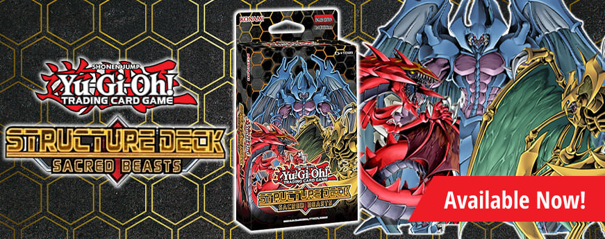 Structure Deck Sacred Beasts available now!