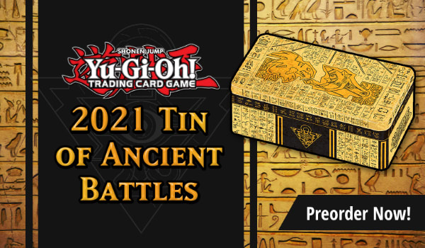 Preorder Yu-Gi-Oh 2021 Tin of Ancient Battles today!