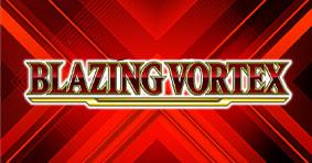 Blazing Vortex Available Now!