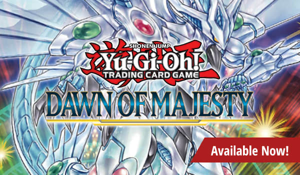 Yu-Gi-Oh Dawn of Majesty available now!