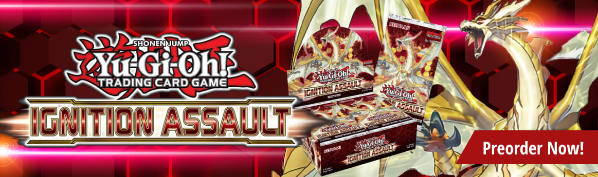 Yu-Gi-Oh! - Ignition Assault Preorder Now!