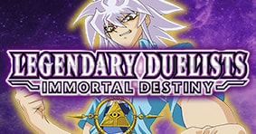 Legendary Duelists: Immortal Destiny available now