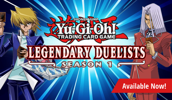Legendary Duelists: Season 1 available now!