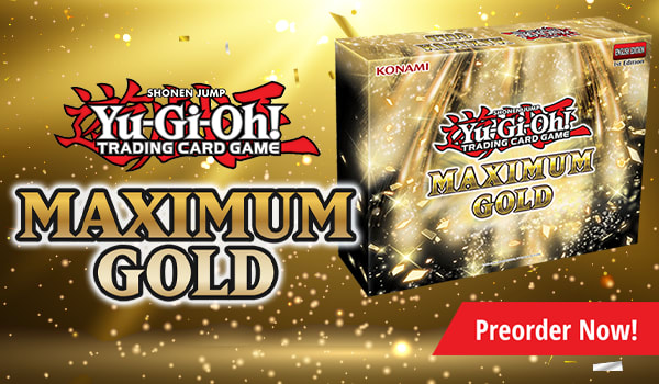 Preorder Maximum Gold Today!