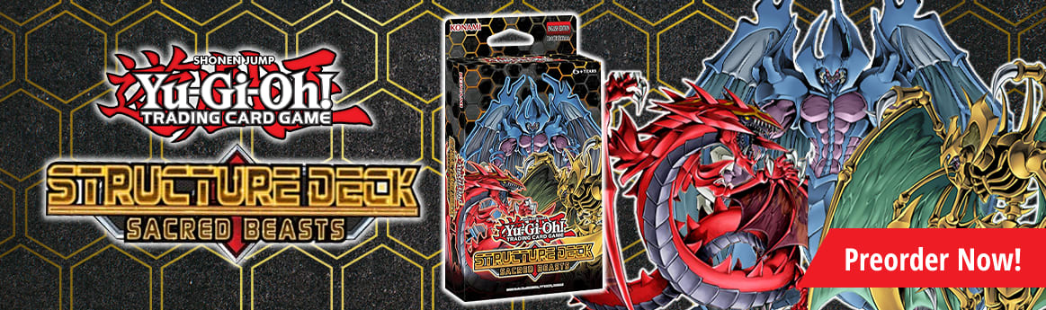 Preorder Structure Deck Sacred Beasts today!