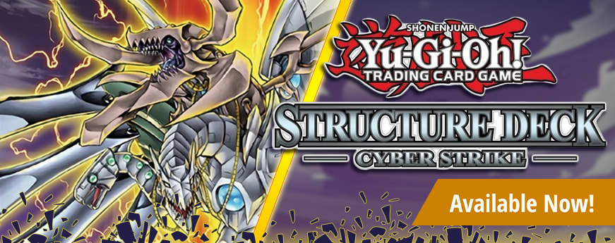 Yu-Gi-Oh Structure Deck Cyber Strike available now!