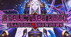 Structure Deck: Shaddoll Showdown available now!