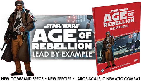 Star Wars: Age of Rebellion: Lead by Example Sourcebook