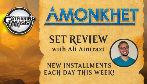 Amonkhet Set Review