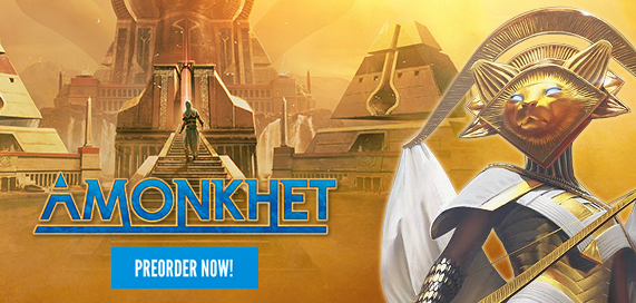 Amonkhet - Preorder Today!