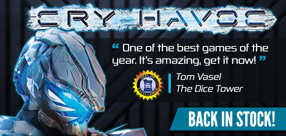 Cry Havoc Back in Stock!