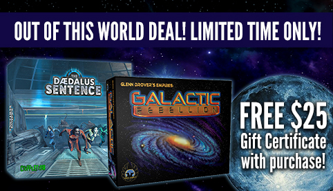 Empires Galactic Rebellion and The Daedelus Sentence Free Gift Certificate with Purchase