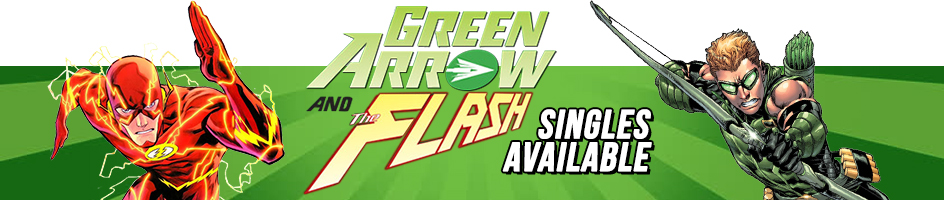 Green Arrow and The Flash - Singles Available!