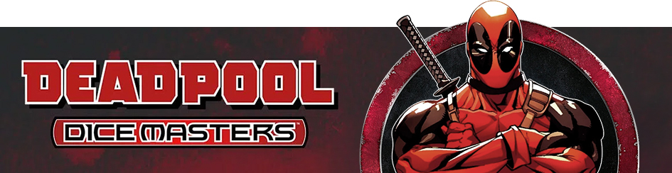 Dice Masters Deadpool