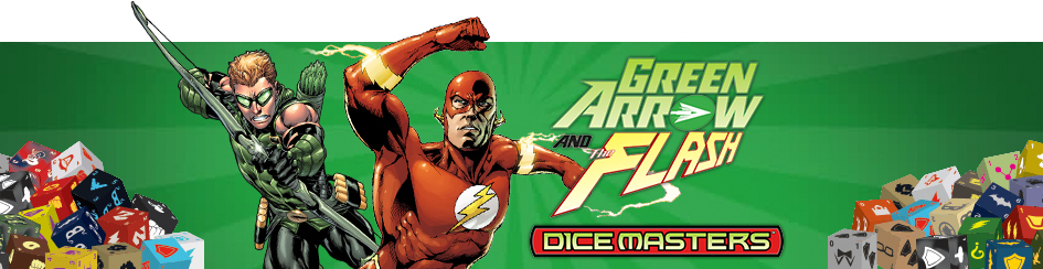 Dice Masters Green Arrow and The Flash