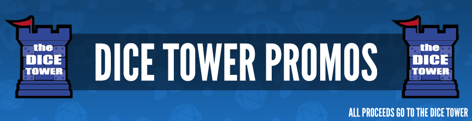 Dice Tower Promos