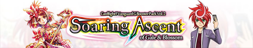 Cardfight! Vanguard, Soaring Ascent of Gale and Blossom