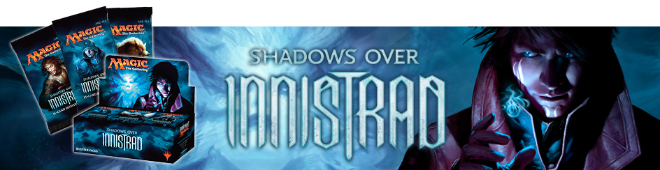 Magic: The Gathering Shadows Over Innistrad