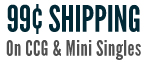 $.99 Shipping on CGGs and Minis