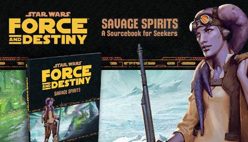 Star Wars: Force and Destiny: Savage Spirits