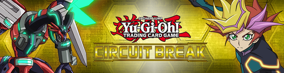 Yugioh - Circuit Break