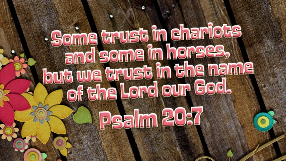 Psalm 20:7 (Flowers)