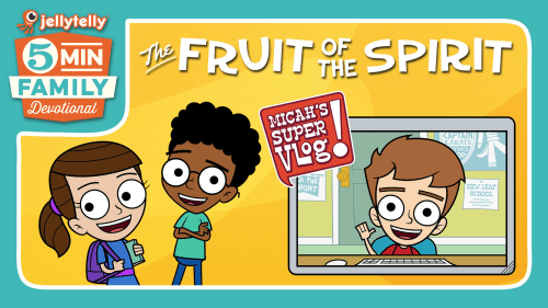 The Fruit of the Spirit - 5 Minute Family Devotional