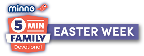 Easter Week - 5 Minute Family Devotional