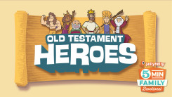 Old testament heroes   5 minute family devotional