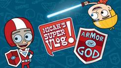 Micah's Super Vlog - Armor of God