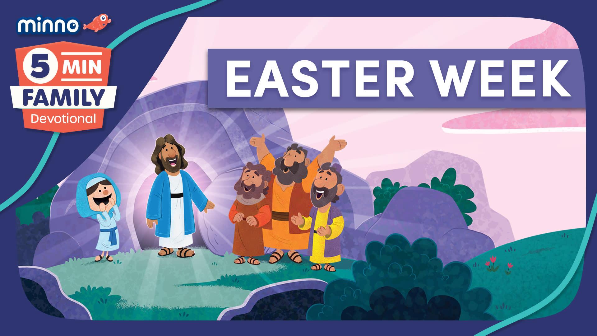 Easter Week: 5 Minute Family Devotional Plan