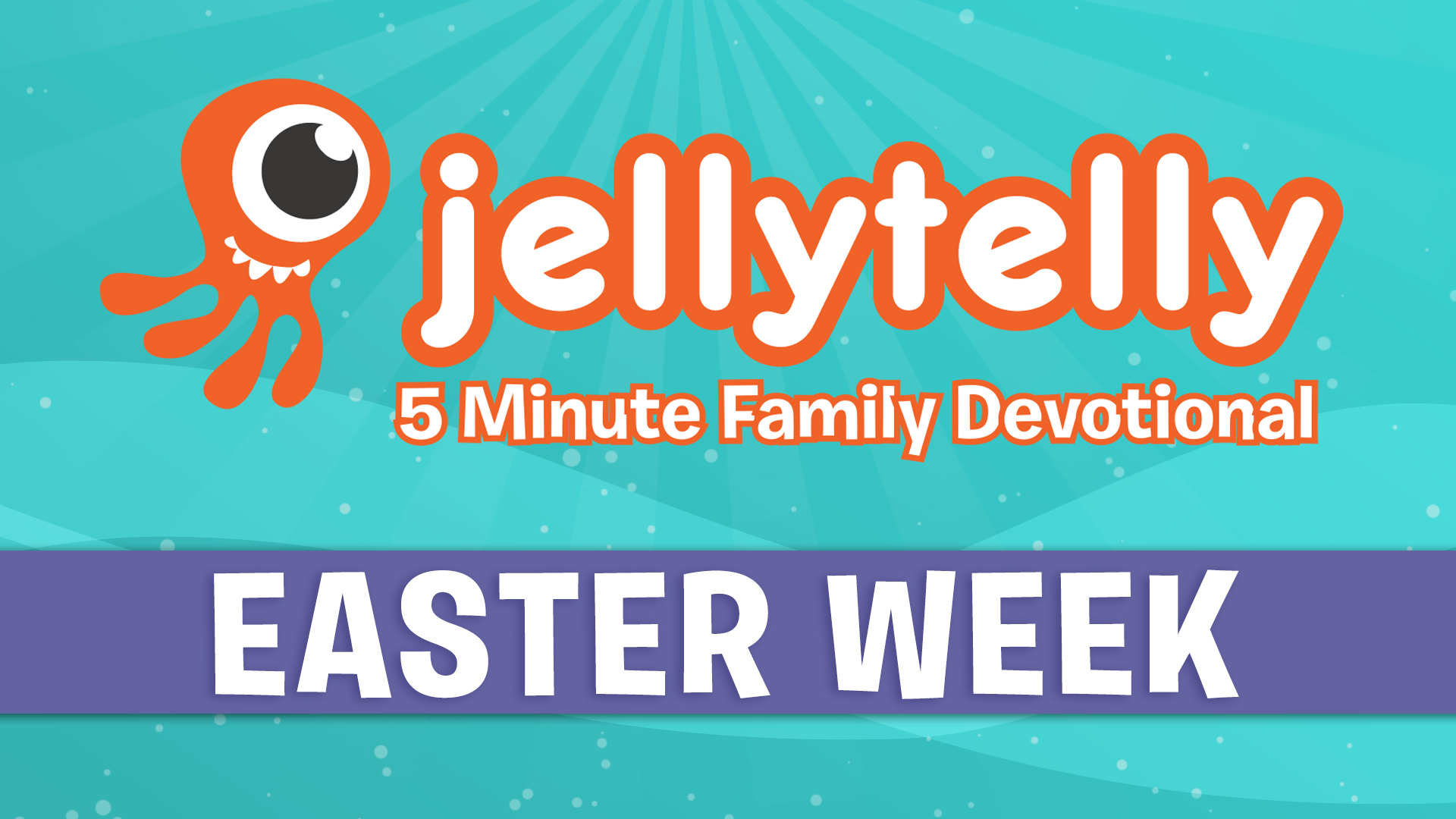 Easter week 5 minute family devotional