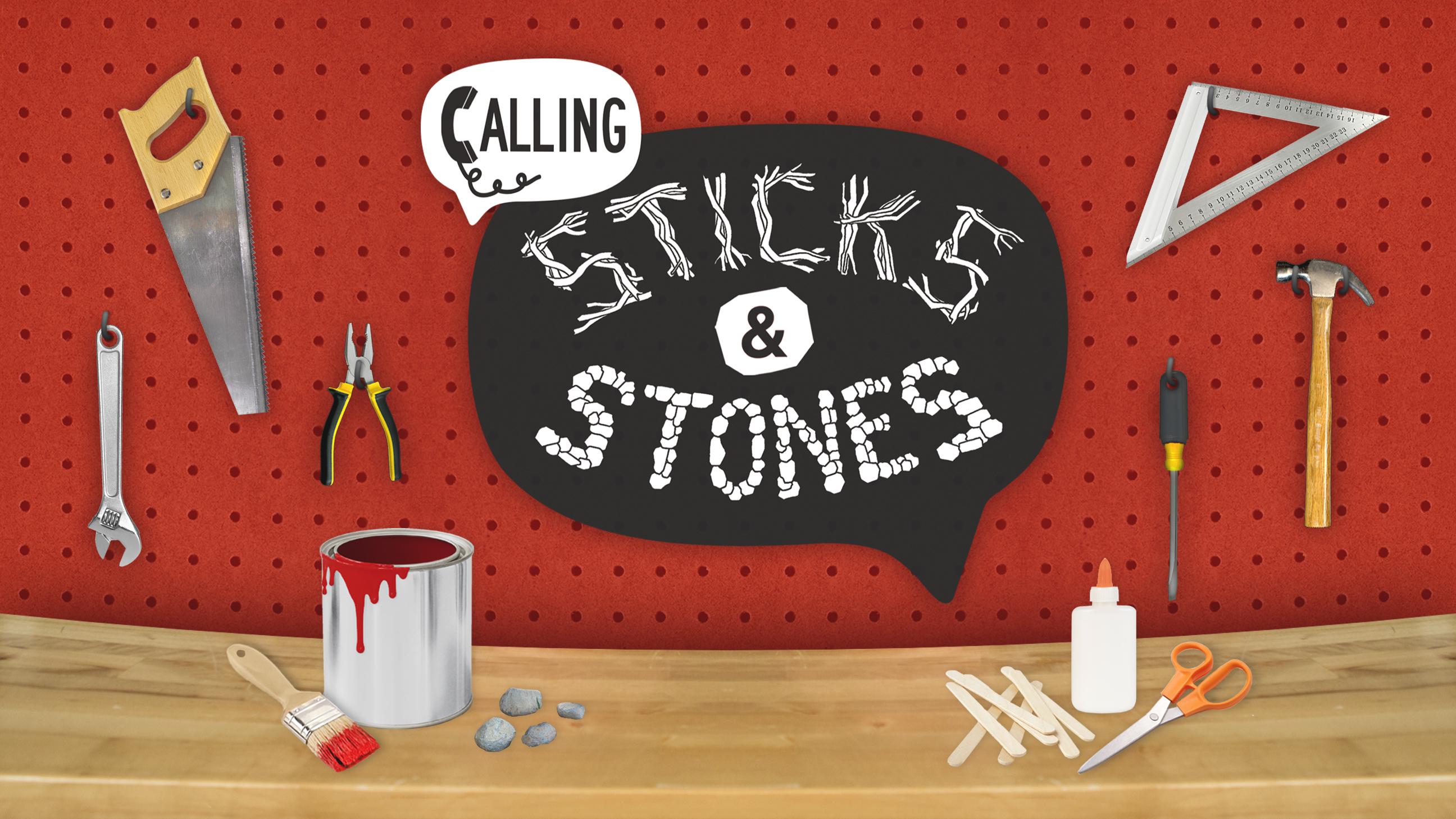 Calling sticks and stones