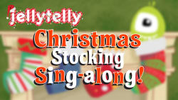 JellyTelly Stocking Sing-Alongs
