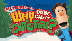 Buck Denver Asks...Why Do We Call It Christmas?