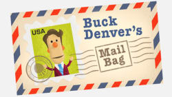 Buck Denver's Mailbag